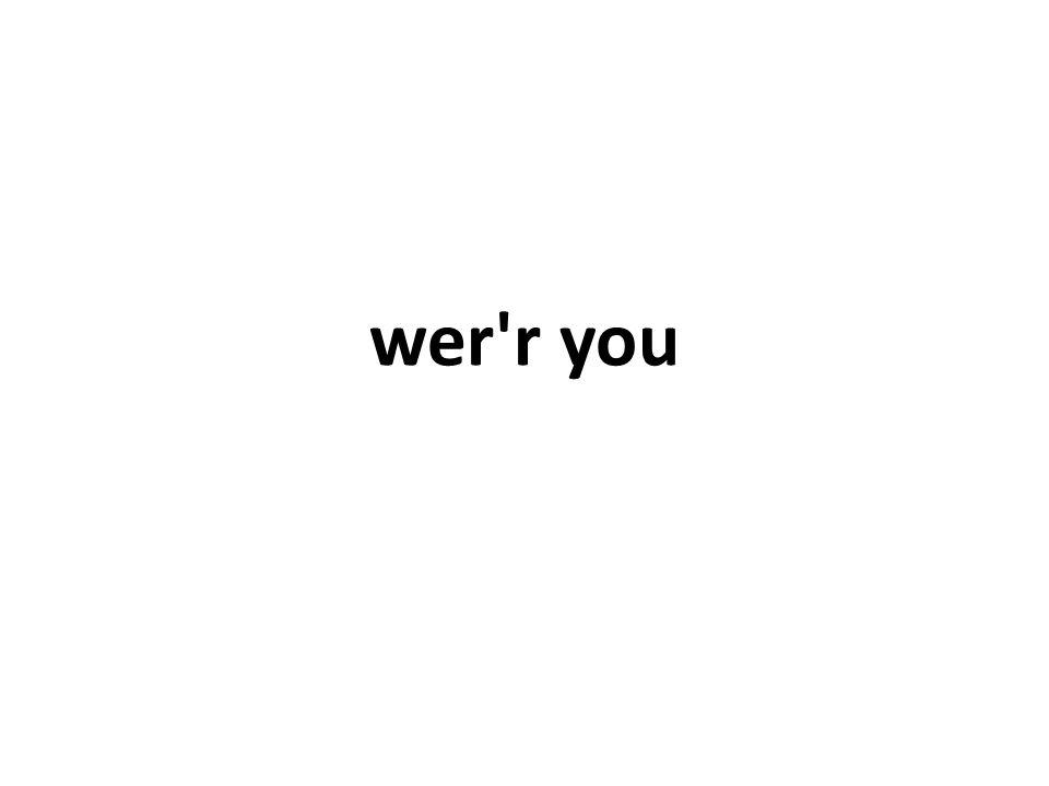 wer'r you