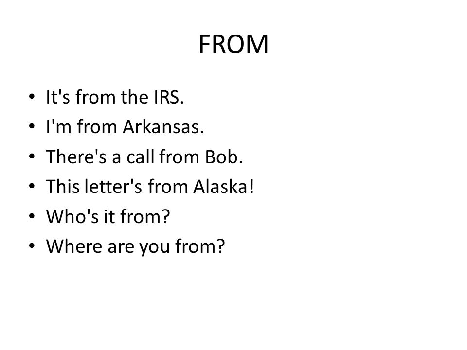 FROM It s from the IRS.I m from Arkansas. There s a call from Bob.