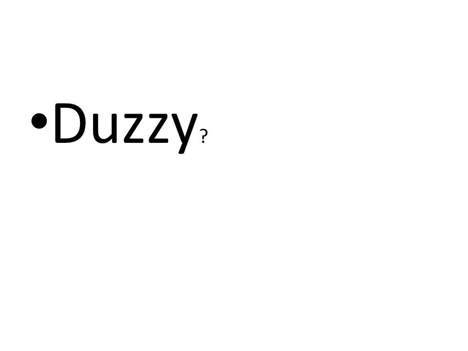 Duzzy ?