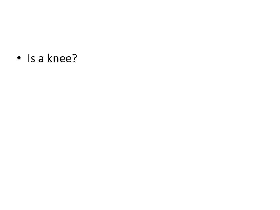 Is a knee?