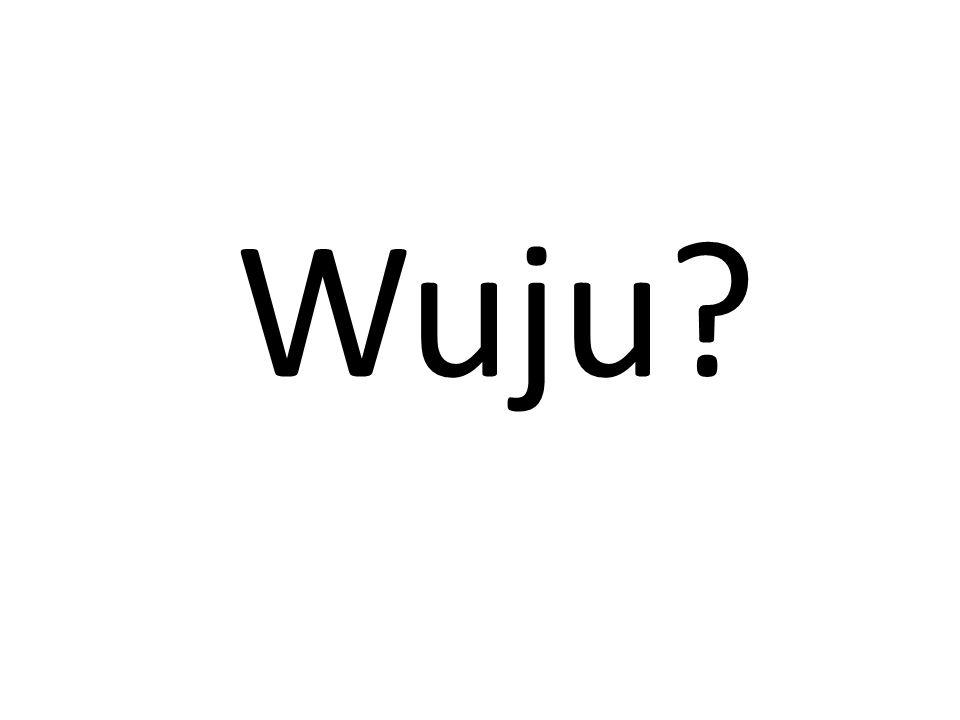 Wuju?
