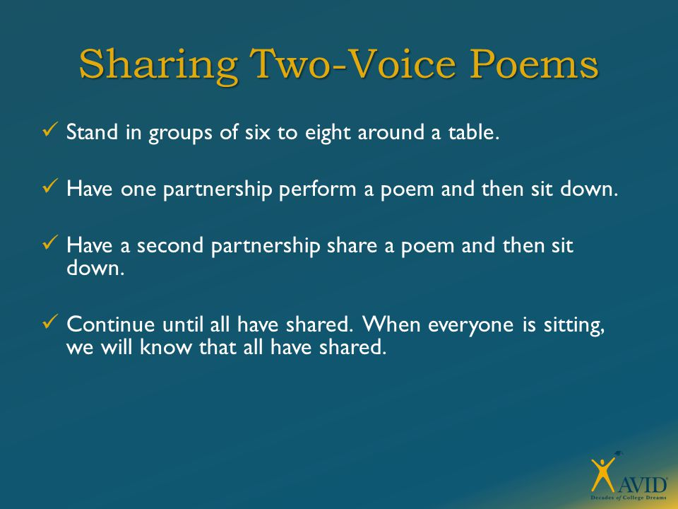 Sharing Two-Voice Poems Stand in groups of six to eight around a table.