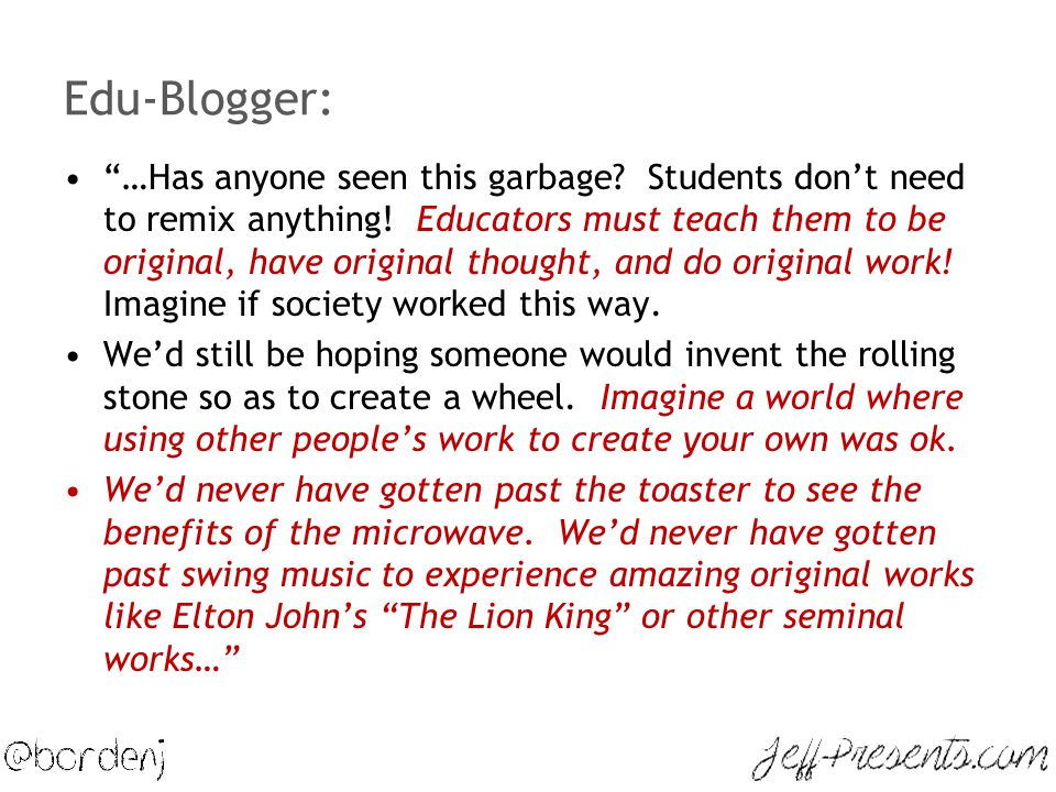 "Edu-Blogger: ""…Has anyone seen this garbage? Students don't need to remix anything! Educators must teach them to be original, have original thought, a"