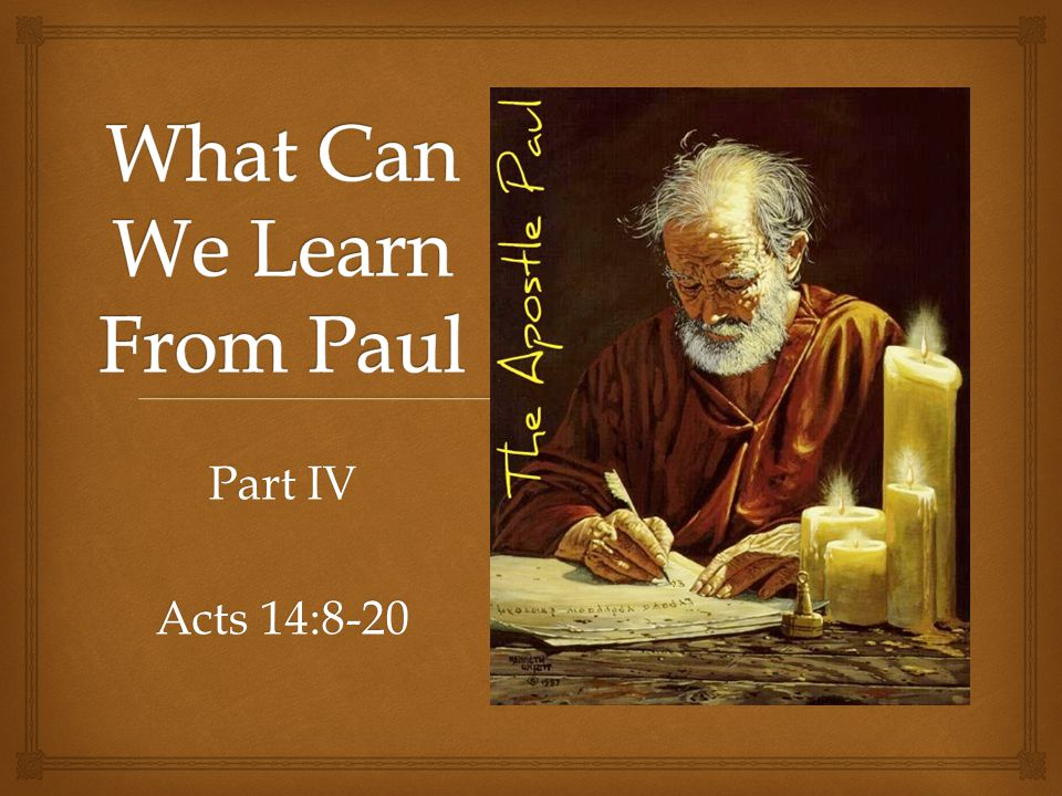 Part IV Acts 14:8-20
