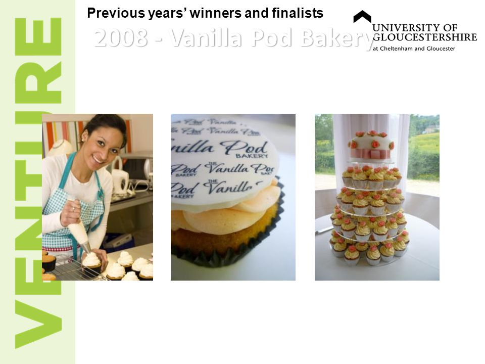 2008 - Vanilla Pod Bakery Previous years' winners and finalists 2008 - Vanilla Pod Bakery