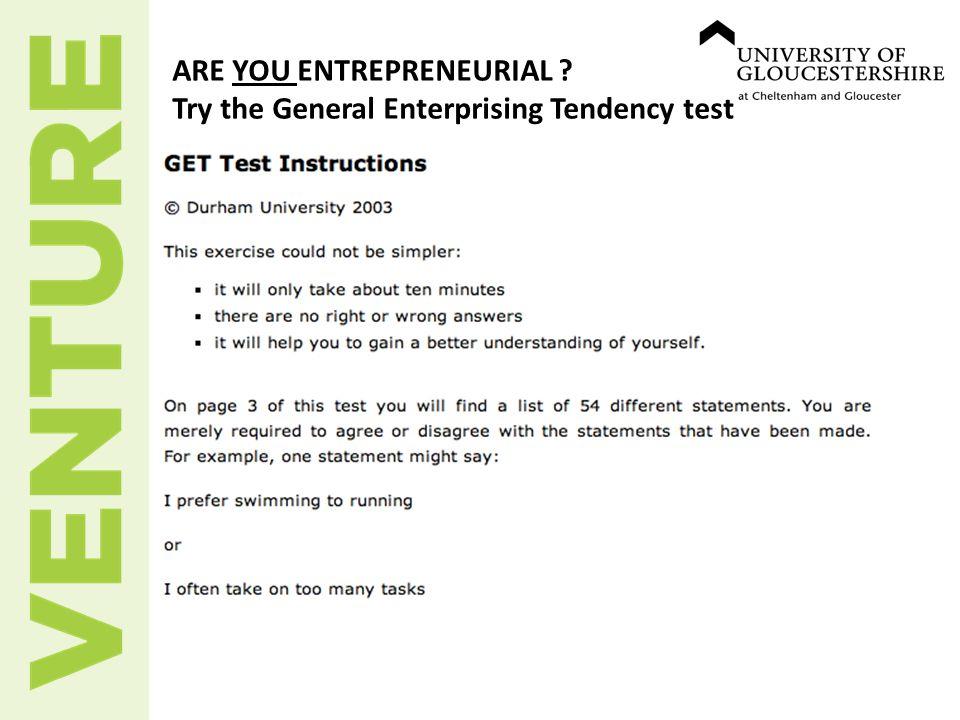 ARE YOU ENTREPRENEURIAL ? Try the General Enterprising Tendency test