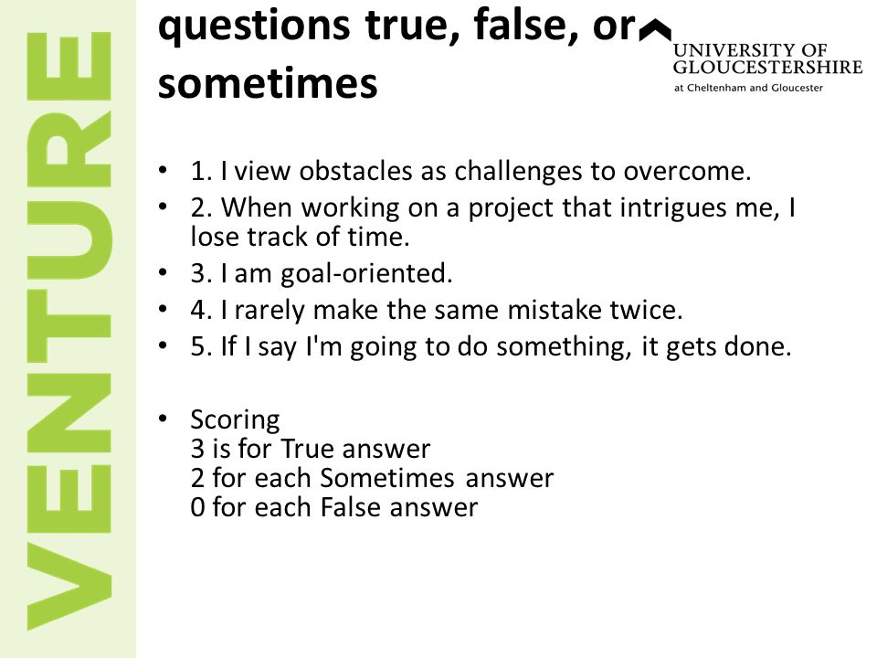 Answer each of the following questions true, false, or sometimes 1.