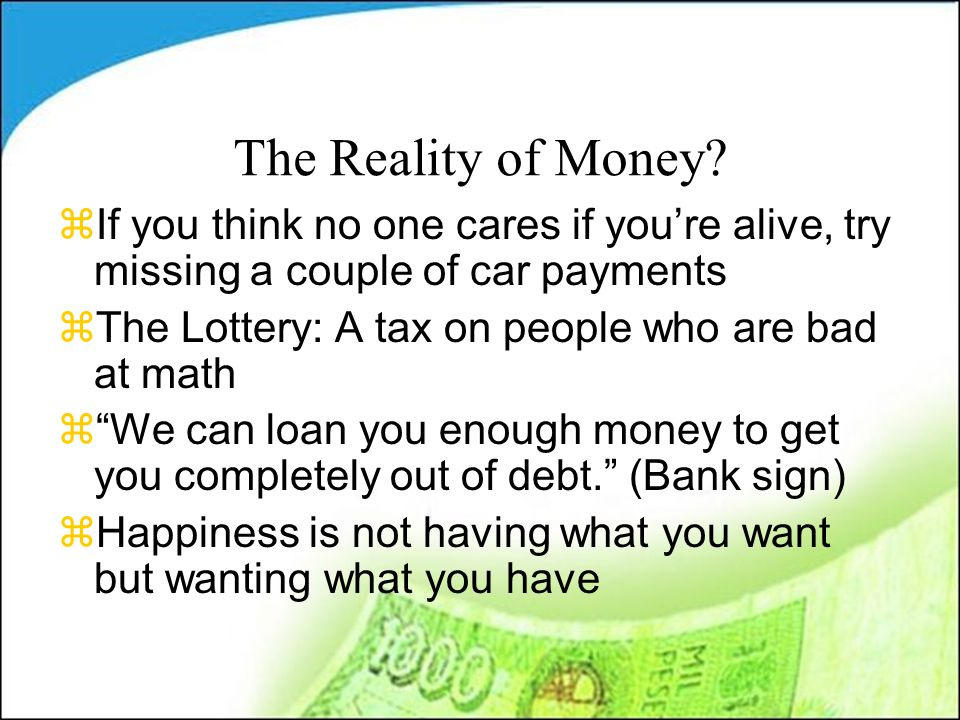 The Reality of Money.
