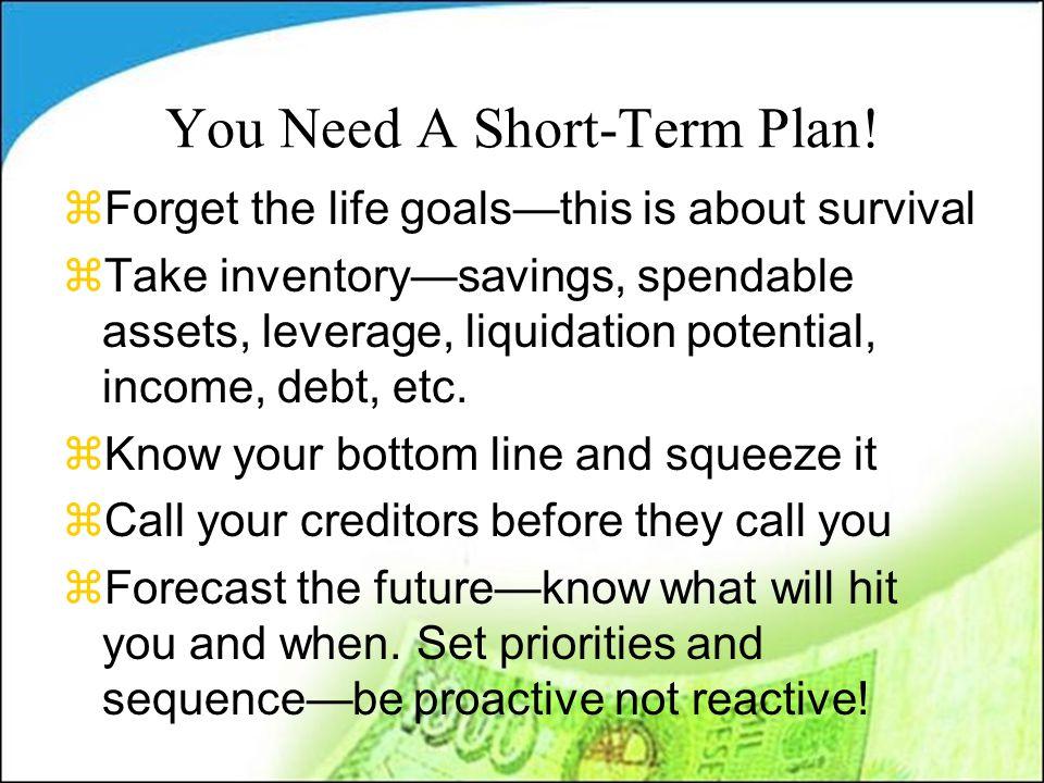 You Need A Short-Term Plan.