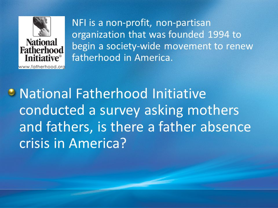 93% of moms and 91% of dads agree there is father absence crisis.