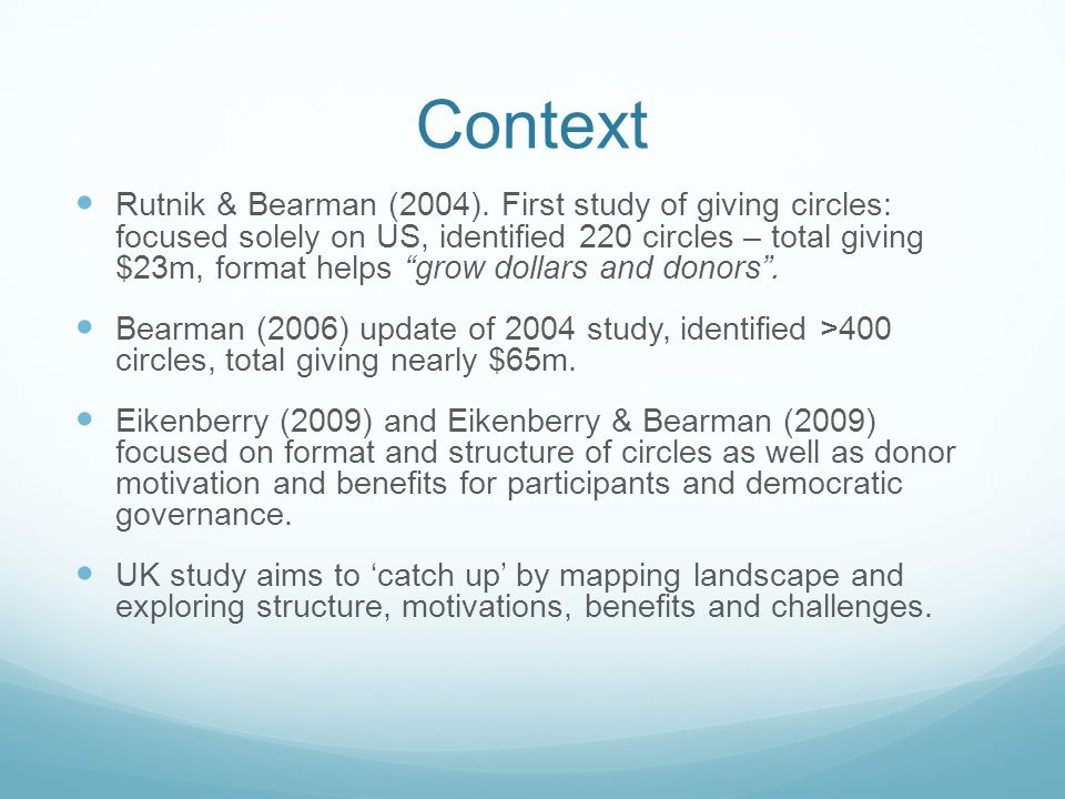 "Context Rutnik & Bearman (2004). First study of giving circles: focused solely on US, identified 220 circles – total giving $23m, format helps ""grow d"