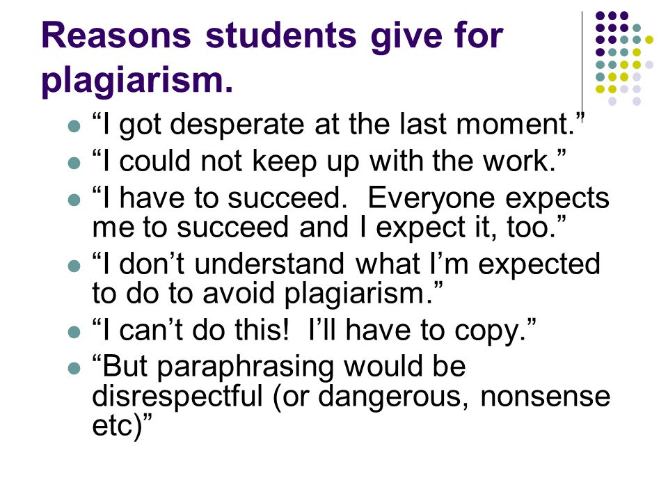 Reasons students give for plagiarism.