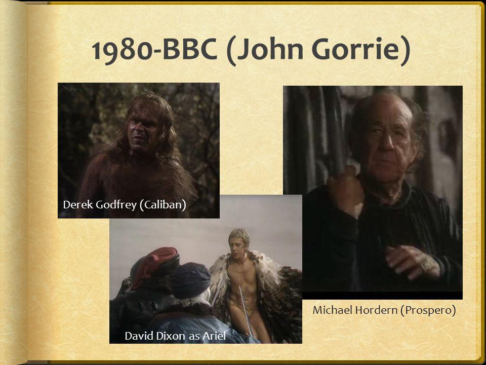 1980-BBC (John Gorrie) Michael Hordern (Prospero) Derek Godfrey (Caliban) David Dixon as Ariel