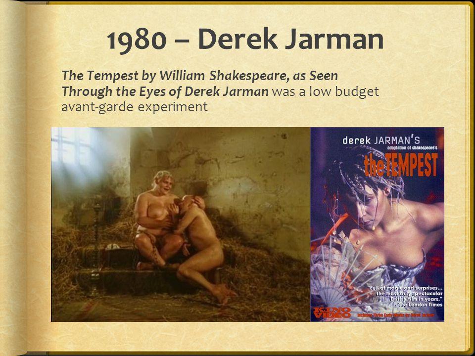 1980 – Derek Jarman The Tempest by William Shakespeare, as Seen Through the Eyes of Derek Jarman was a low budget avant-garde experiment