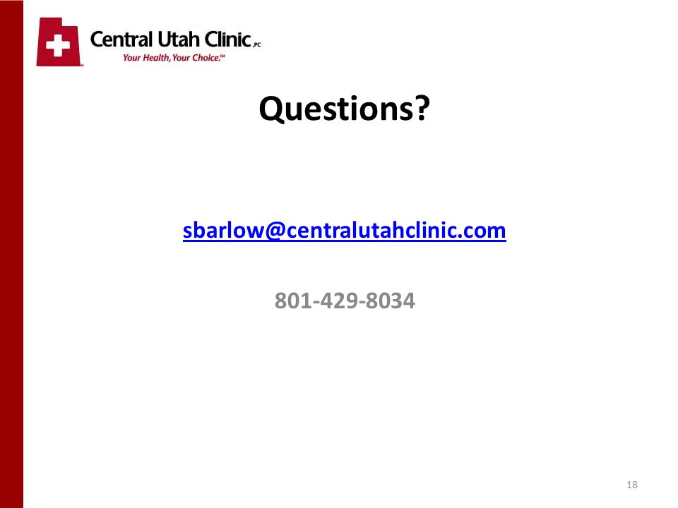 18 Questions sbarlow@centralutahclinic.com 801-429-8034