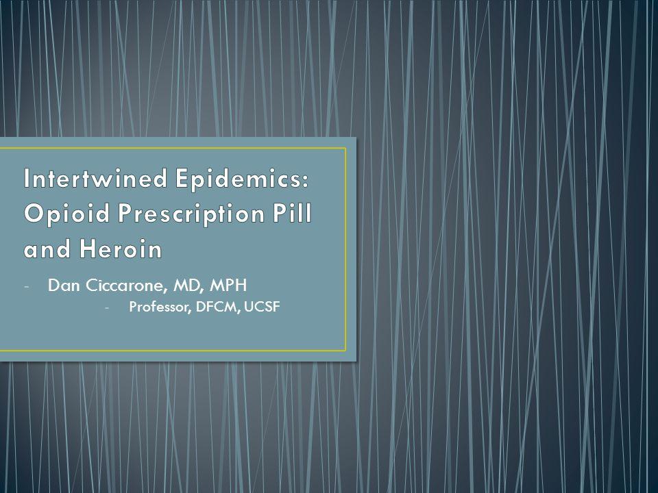 -Dan Ciccarone, MD, MPH -Professor, DFCM, UCSF