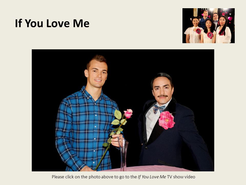 If You Love Me Please click on the photo above to go to the If You Love Me TV show video