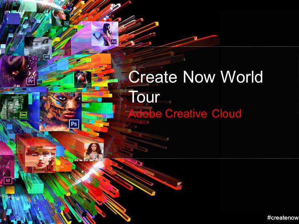 #createnow Create Now World Tour Adobe Creative Cloud