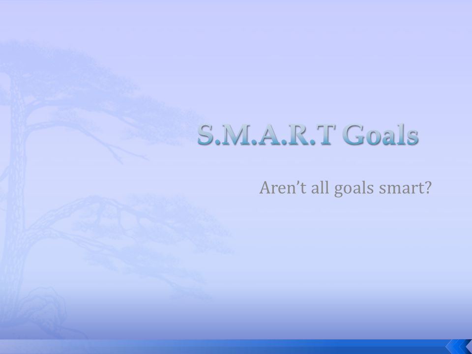 Aren't all goals smart