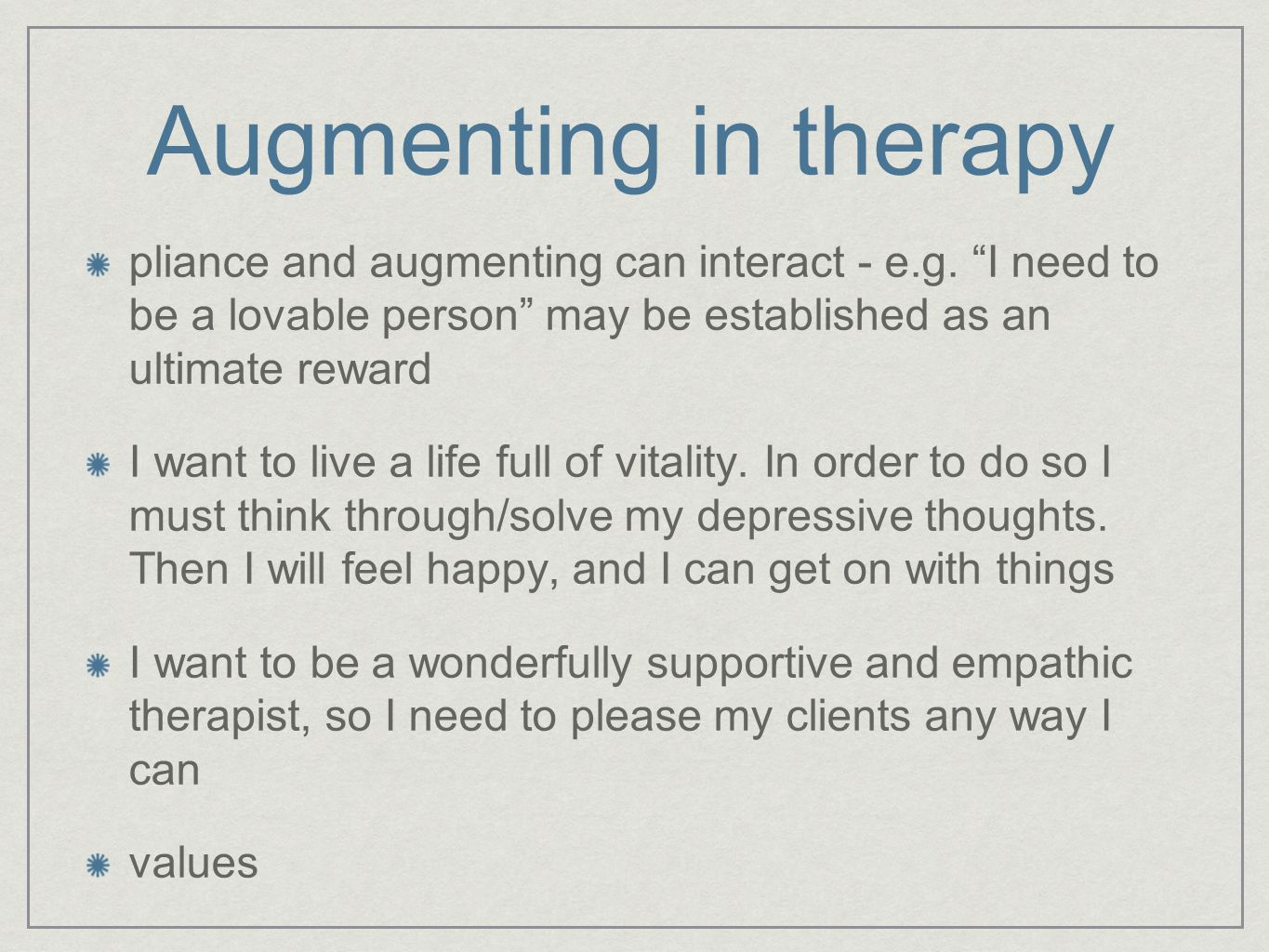 Augmenting in therapy pliance and augmenting can interact - e.g.