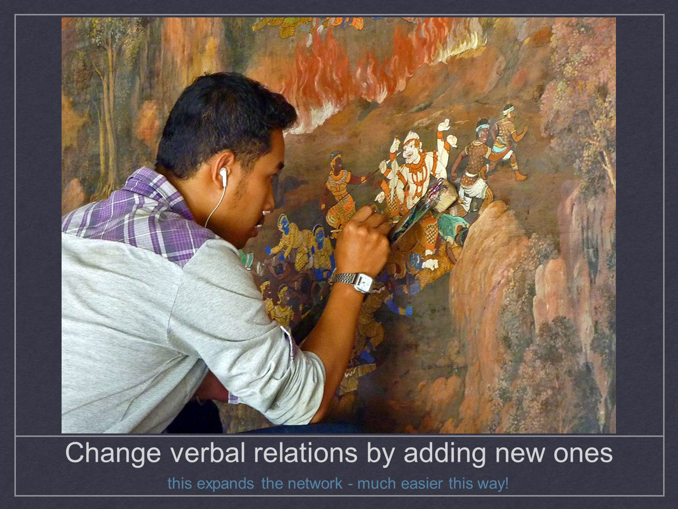 Change verbal relations by adding new ones this expands the network - much easier this way!
