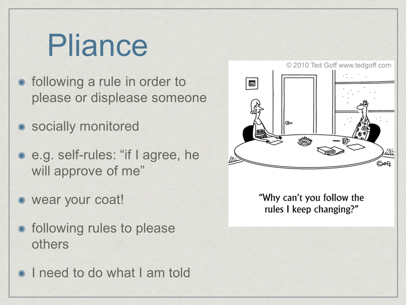 Pliance following a rule in order to please or displease someone socially monitored e.g.