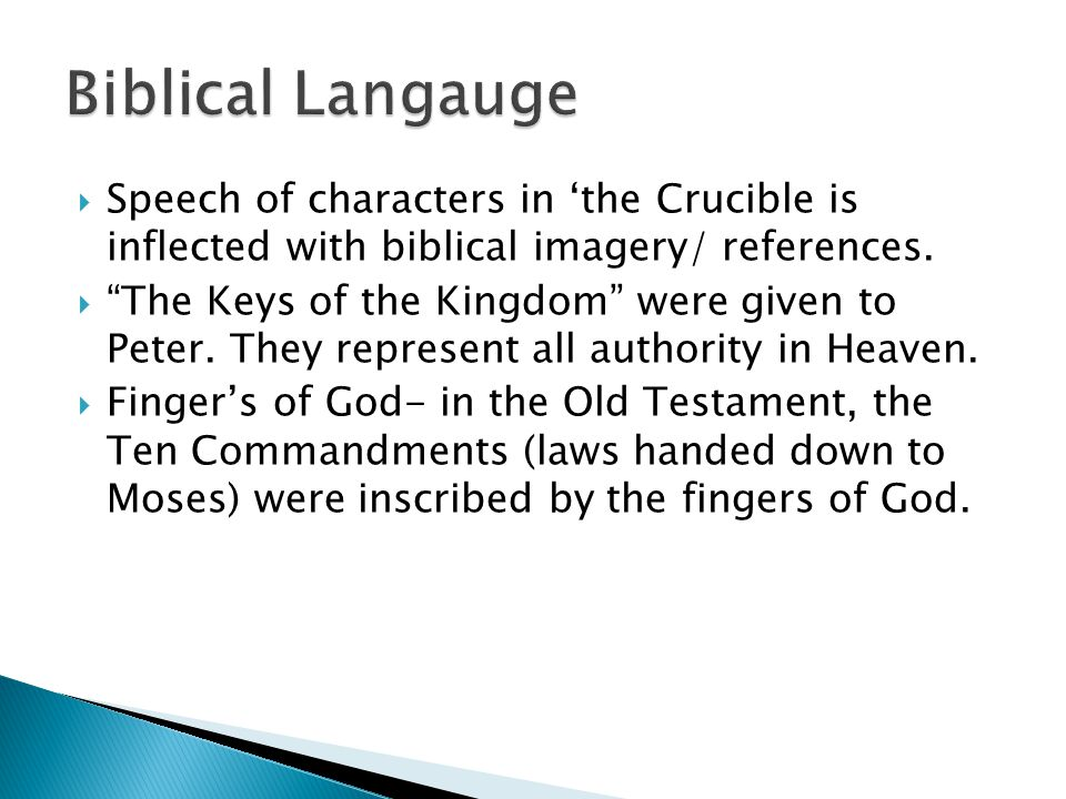  Speech of characters in 'the Crucible is inflected with biblical imagery/ references.