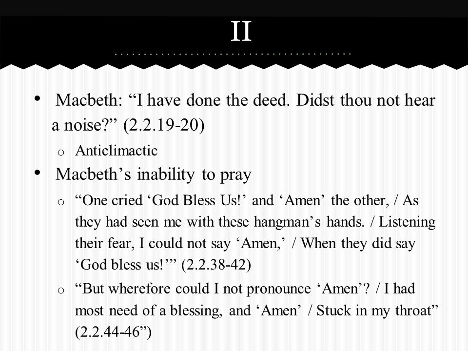 ¨ Macbeth: I have done the deed.
