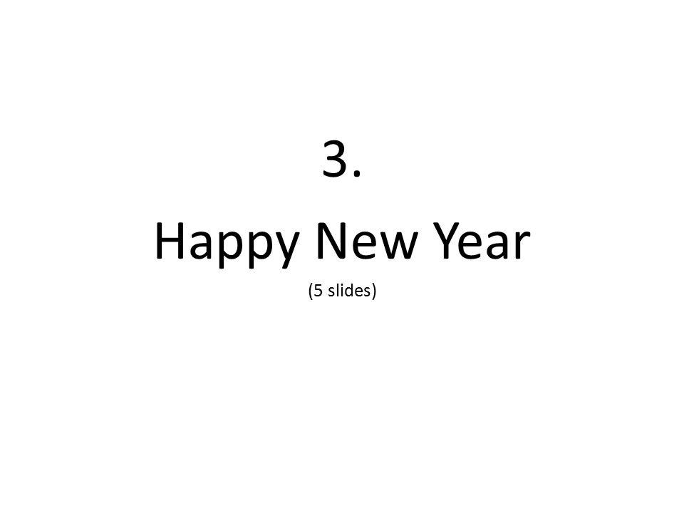 3. Happy New Year (5 slides)