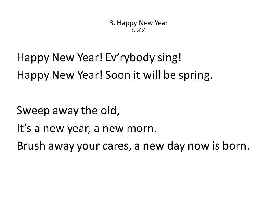 3. Happy New Year (5 of 5) Happy New Year. Ev'rybody sing.