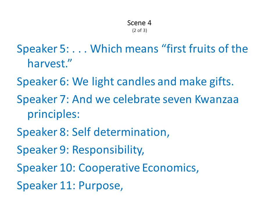 Scene 4 (2 of 3) Speaker 5:...