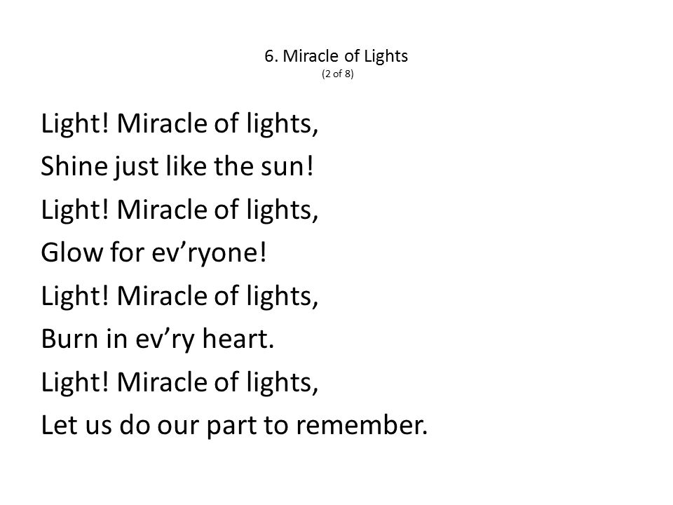 6. Miracle of Lights (2 of 8) Light. Miracle of lights, Shine just like the sun.