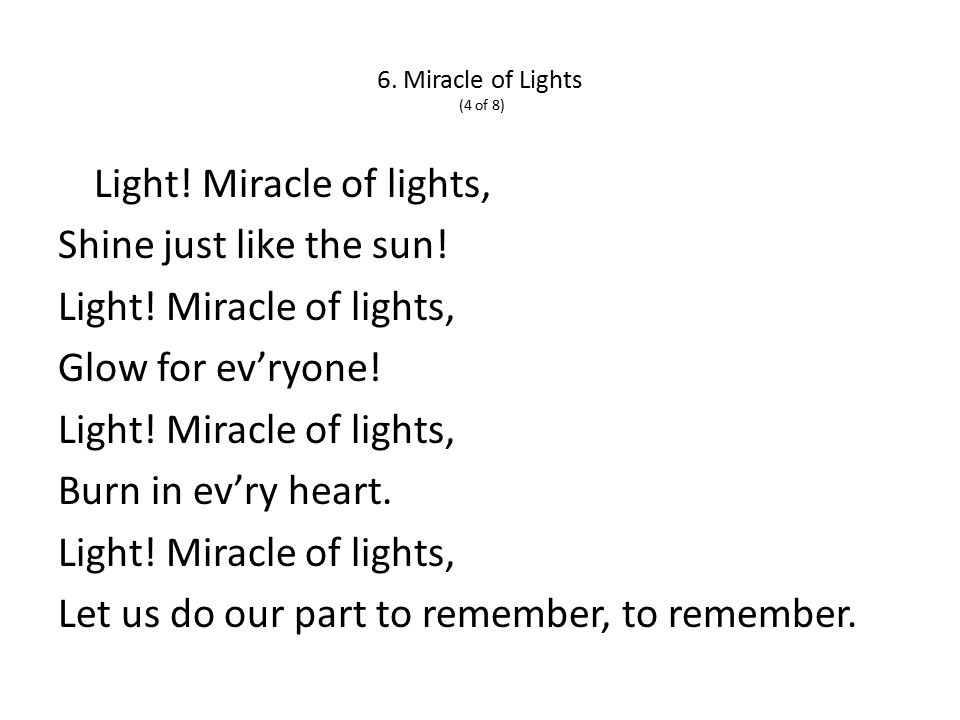 6. Miracle of Lights (4 of 8) Light. Miracle of lights, Shine just like the sun.