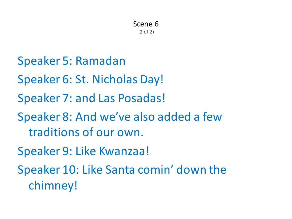 Scene 6 (2 of 2) Speaker 5: Ramadan Speaker 6: St.