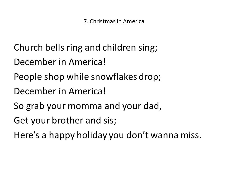 7. Christmas in America Church bells ring and children sing; December in America.