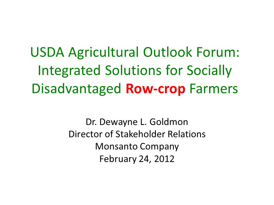 USDA Agricultural Outlook Forum: Integrated Solutions for Socially Disadvantaged Row-crop Farmers Dr.