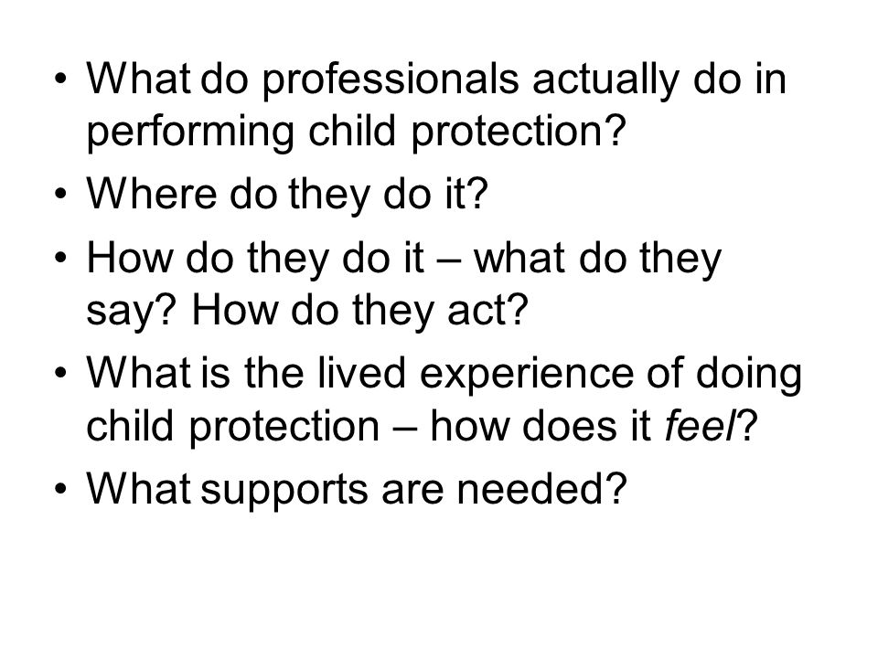 What do professionals actually do in performing child protection.