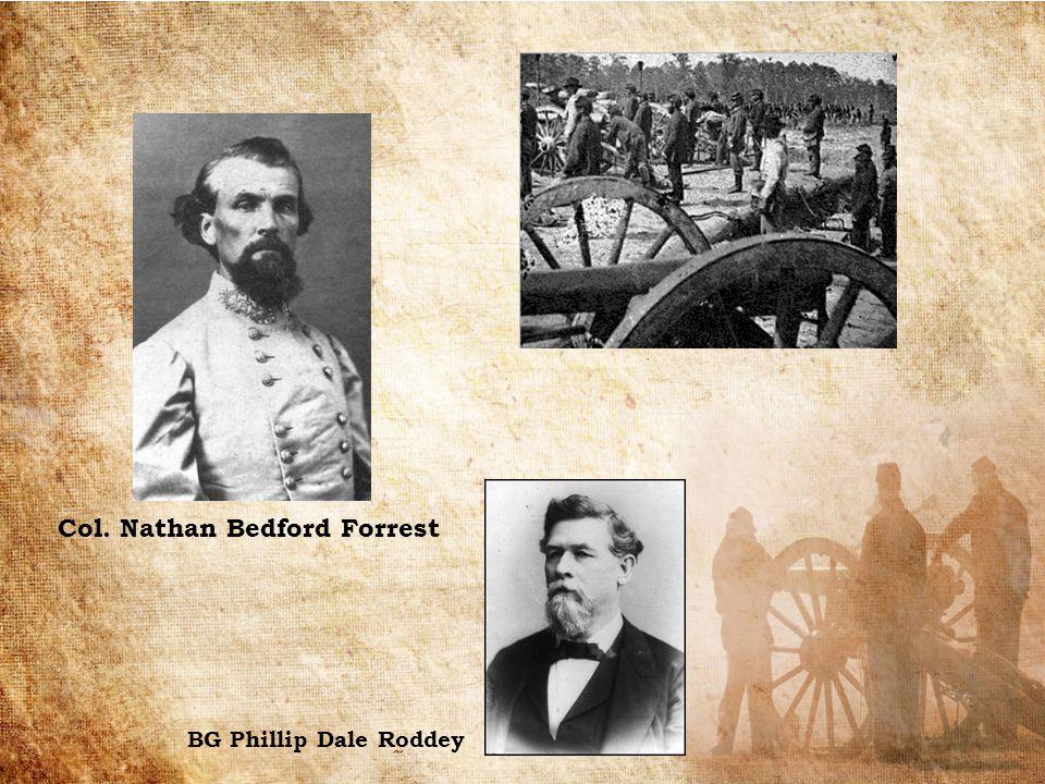 Col. Nathan Bedford Forrest BG Phillip Dale Roddey