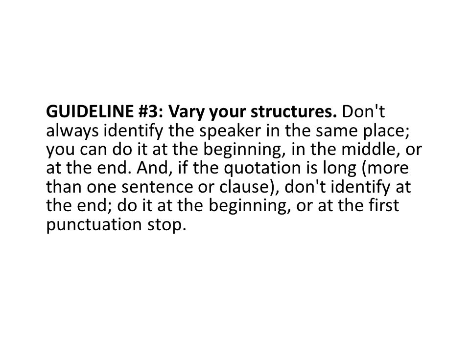 GUIDELINE #3: Vary your structures.