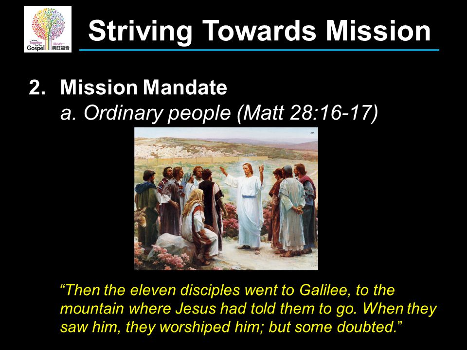 Striving Towards Mission 2.Mission Mandate a.