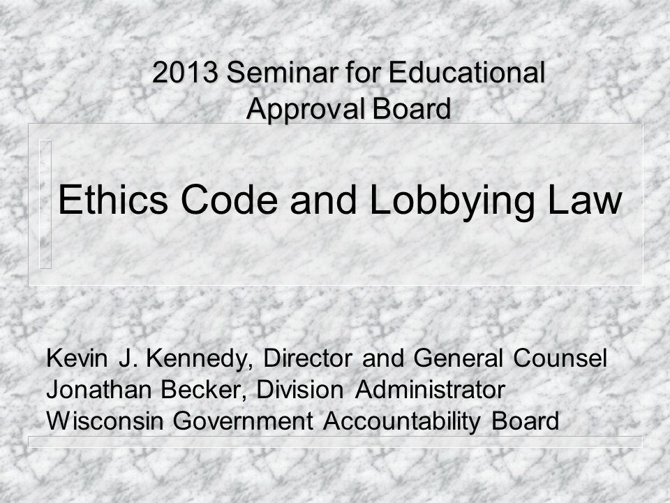 Ethics Code and Lobbying Law Kevin J.