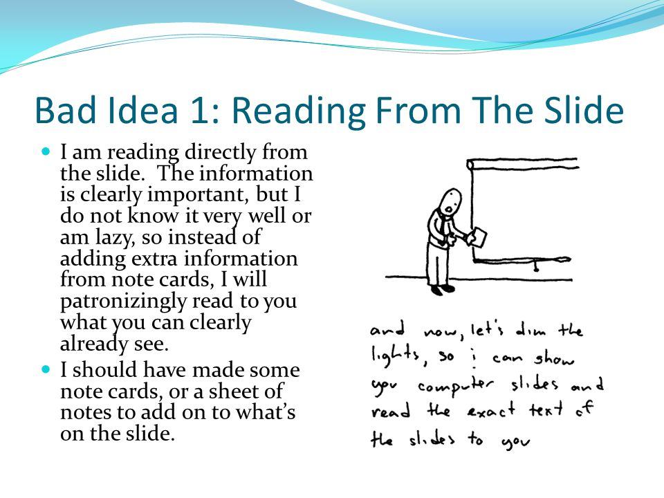 Bad Idea 10: Boring Slide Snore.Less is more, but this is just plain boring.