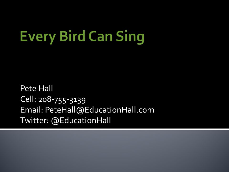 Pete Hall Cell: 208-755-3139 Email: PeteHall@EducationHall.com Twitter: @EducationHall