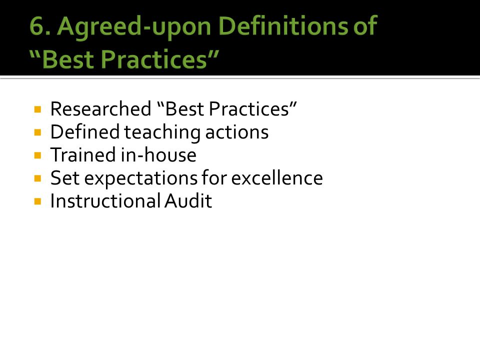  Researched Best Practices  Defined teaching actions  Trained in-house  Set expectations for excellence  Instructional Audit