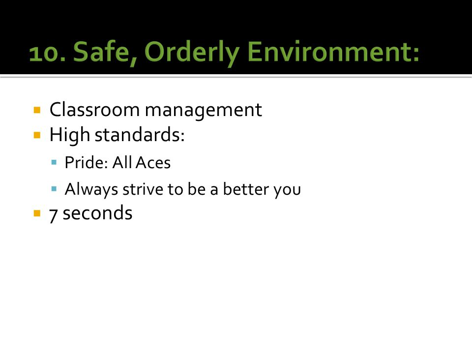  Classroom management  High standards:  Pride: All Aces  Always strive to be a better you  7 seconds