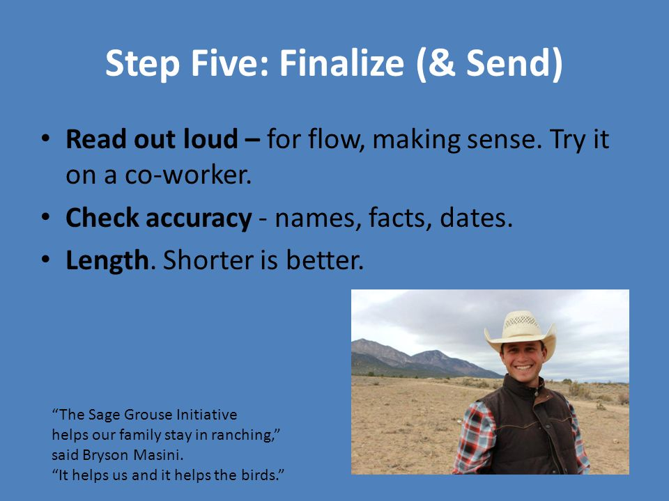 Step Five: Finalize (& Send) Read out loud – for flow, making sense.
