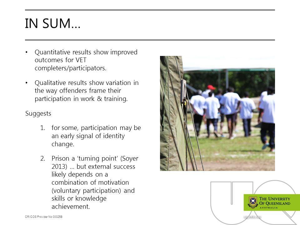 CRICOS Provider No 00025B uq.edu.au IN SUM… Quantitative results show improved outcomes for VET completers/participators. Qualitative results show var