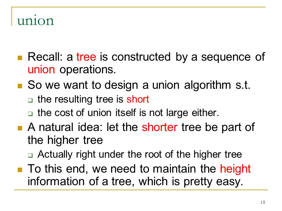 union Recall: a tree is constructed by a sequence of union operations.