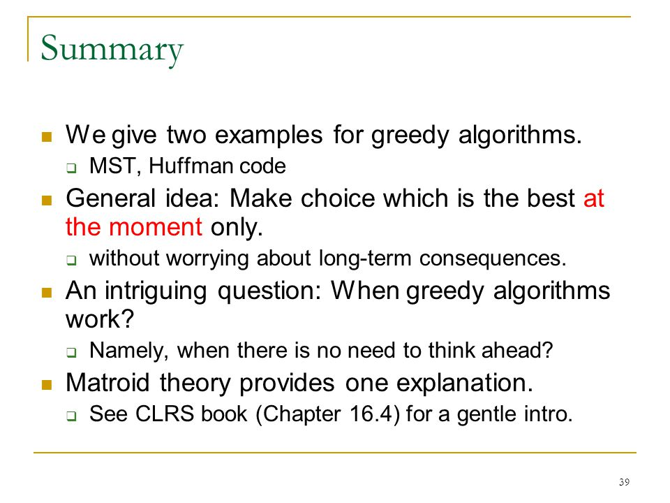 Summary We give two examples for greedy algorithms.