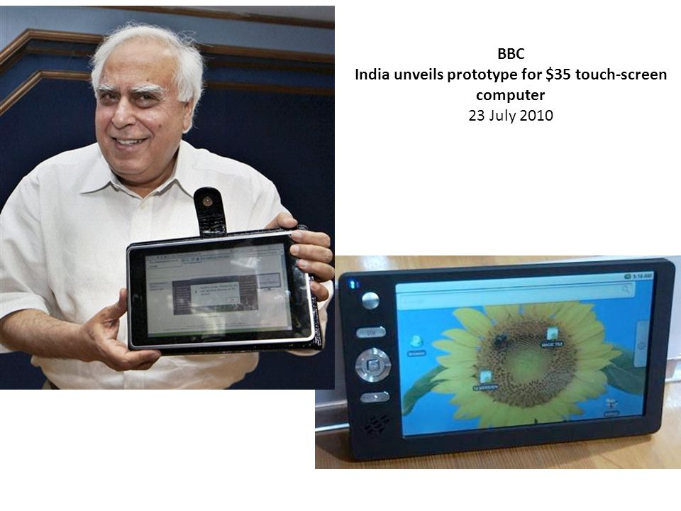 BBC India unveils prototype for $35 touch-screen computer 23 July 2010